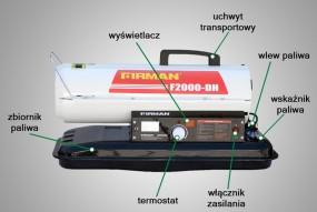 Nagrzewnica olejowa z otwartą komorą spalania FIRMAN 20kW z termostate DH 2000 Termostat, wyświetlacz temperatury, wskaźnik paliwa,